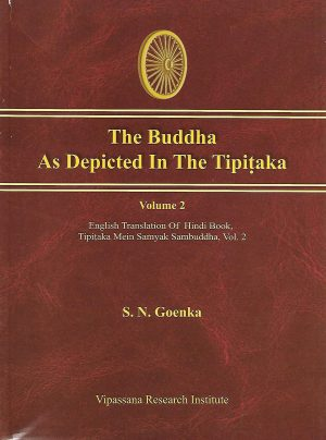 The Buddha As Depicted In The Tipitaka - Volume 2